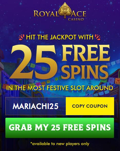 get 25 free spins on mariachi