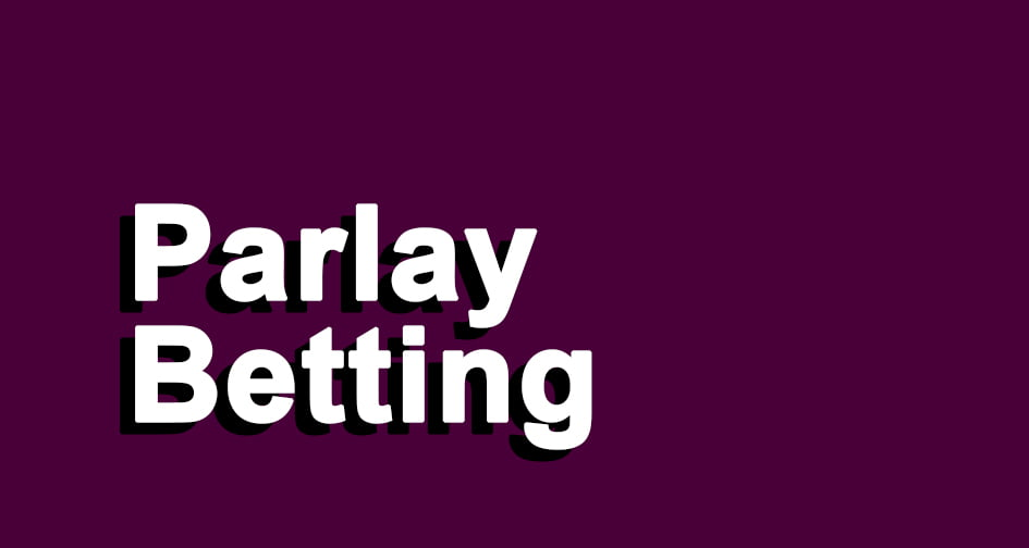 What is Parlay Betting?
